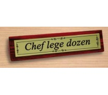 Desk Sign 01: Chef lege dozen