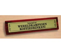 Desk Sign 28: Wereldkampioen koffiedrinken!