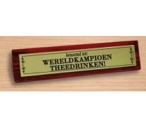 Desk Sign 29: Wereldkampioen theedrinken!